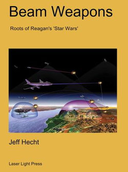 Beam Weapons: Roots of Reagan's Star Wars