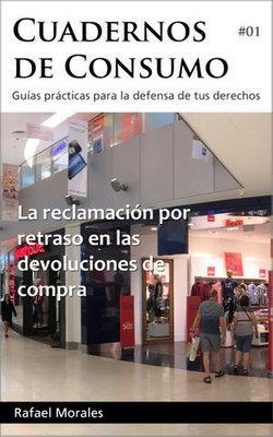 La reclamación por retraso en las devoluciones de consumo