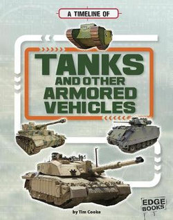 Military Technology Timelines: Tanks and other Armored Vehicles