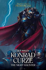 The Horus Heresy: Primarchs : Konrad Curze: The Night Haunter