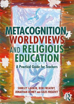Metacognition, Worldviews and Religious Education