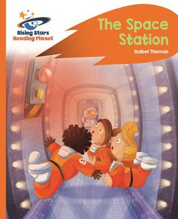 Reading Planet -The Space Station - Orange: Rocket Phonics