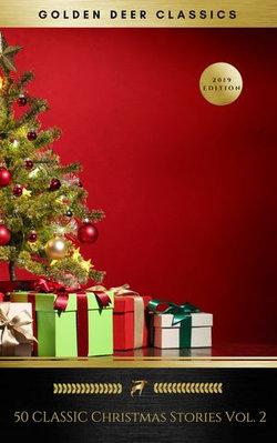 50 Classic Christmas Stories Vol. 2 (Golden Deer Classics)