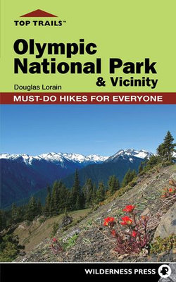 Top Trails: Olympic National Park and Vicinity
