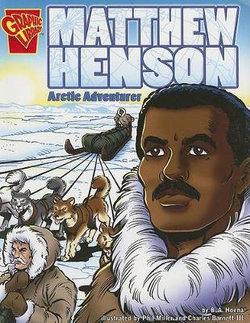 Matthew Henson: Arctic Adventurer (Graphic Biographies)