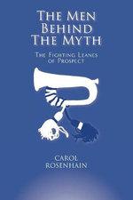 The Men Behind the Myth