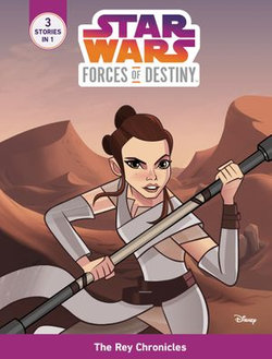 Star Wars Forces of Destiny: The Rey Chronicles