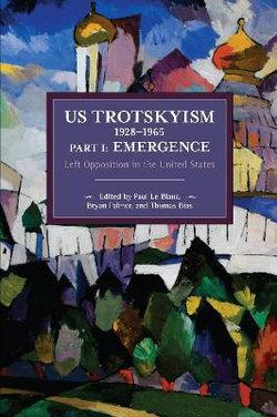 US Trotskyism 1928-1965 Part I: Emergence