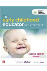 The Early Childhood Educator for Certificate III, 2e Revised