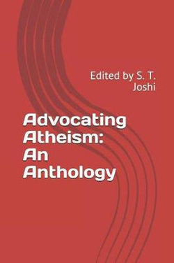 Advocating Atheism: an Anthology