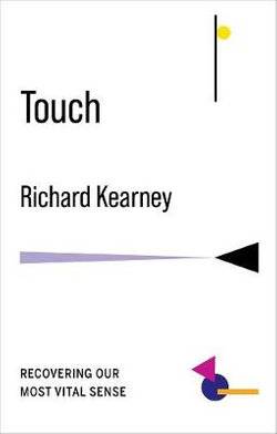 Touch - Recovering Our Most Vital Sense