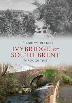 Ivybridge and South Brent Through Time