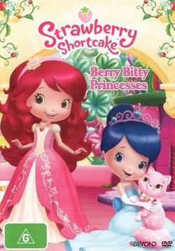 Strawberry Shortcake: Berry Bitty Princesses