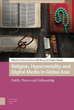 Religion, Hypermobility and Digital Media in Global Asia