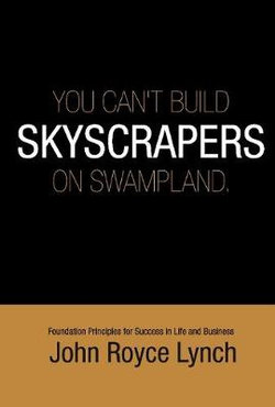 You Can't Build Skyscrapers on Swampland 6x9
