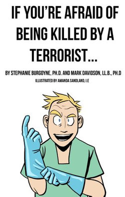 If You're Afraid of Being Killed by a Terrorist...