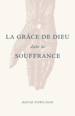La Gr ce de Dieu Dans La Souffrance (God's Grace in Your Suffering)