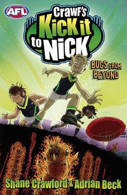 Crawf's Kick it to Nick: Bugs From Beyond
