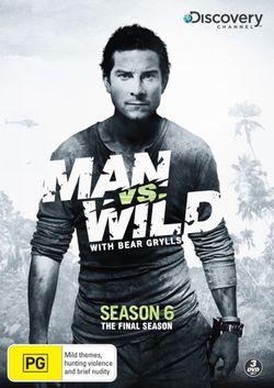 Man vs Wild: Season 6 (Final Season)