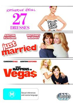 27 Dresses / Just Married / What Happens in Vegas