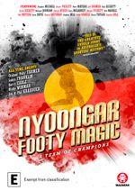 Nyoongar: Footy Magic - A Team of Champions