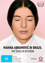 Marina Abramovic in Brazil: The Space in Between
