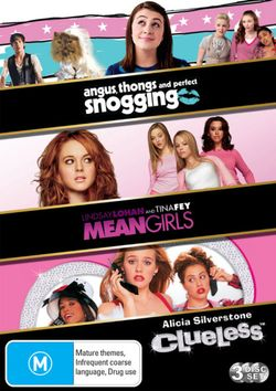 Angus, Thongs and Perfect Snogging / Clueless / Mean Girls
