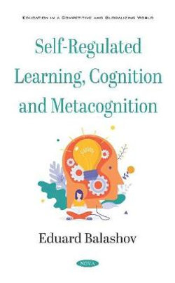 Self-Regulated Learning, Cognition and Metacognition