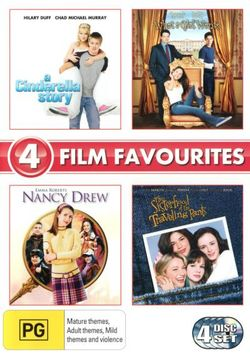 A Cinderella Story / Nancy Drew / Sisterhood of the Travelling Pants / What a Girl Wants (4 Film Favs)