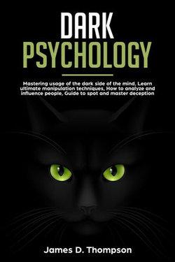 Dark Psychology: Using The Dark Side Of The Mind, Learn Ultimate  Manipulation Techniques, How To Avoid Such Strikes Against Yourself,  Deception, Brain