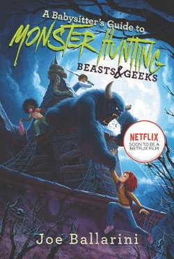 A Babysitter's Guide to Monster Hunting #2: Beasts and Geeks