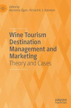 Wine Tourism Destination Management and Marketing