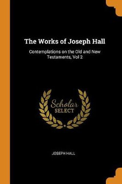 The Works of Joseph Hall