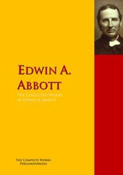 The Collected Works of Edwin A. Abbott