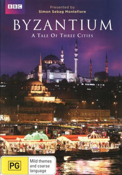 Byzantium: A Tale of Three Cities