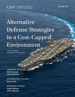 Alternative Defense Strategies in a Cost-Capped Environment