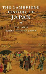 The Cambridge History of Japan 6 Volume Set: Early Modern Japan Volume 4