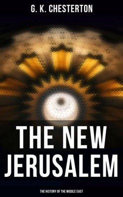 The New Jerusalem: The History of the Middle East