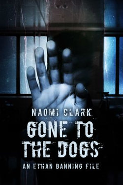Gone To The Dogs (An Ethan Banning File)