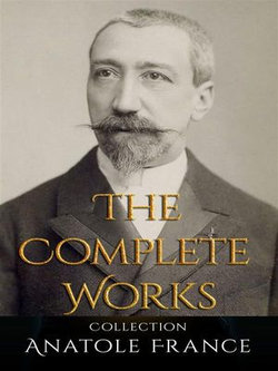 Anatole France: The Complete Works