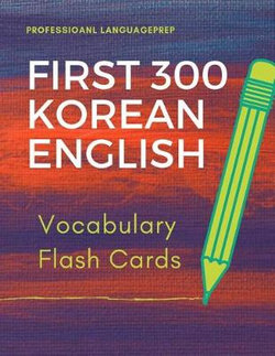 First 300 Korean English Vocabulary Flash Cards