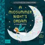 Little Master Shakespeare: A Midsummer Night's Dream: A Fairies Primer