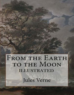 From the Earth to the Moon Illustrated