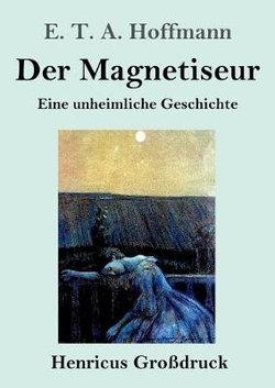 Der Magnetiseur (Grossdruck)