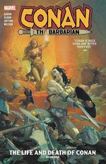 The Life and Death of Conan : Conan the Barbarian