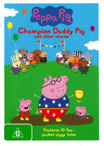 Peppa Pig: Champion Daddy Pig and other stories