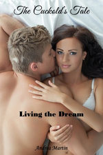 The Cuckold's Tale: Living the Dream