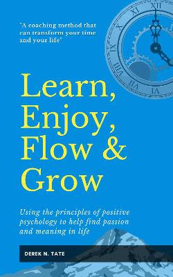 Learn, Enjoy, Flow, & Grow