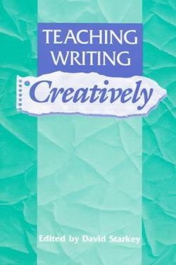Teaching Writing Creatively