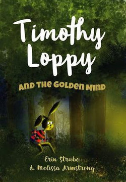 Timothy Loppy And The Golden Mind